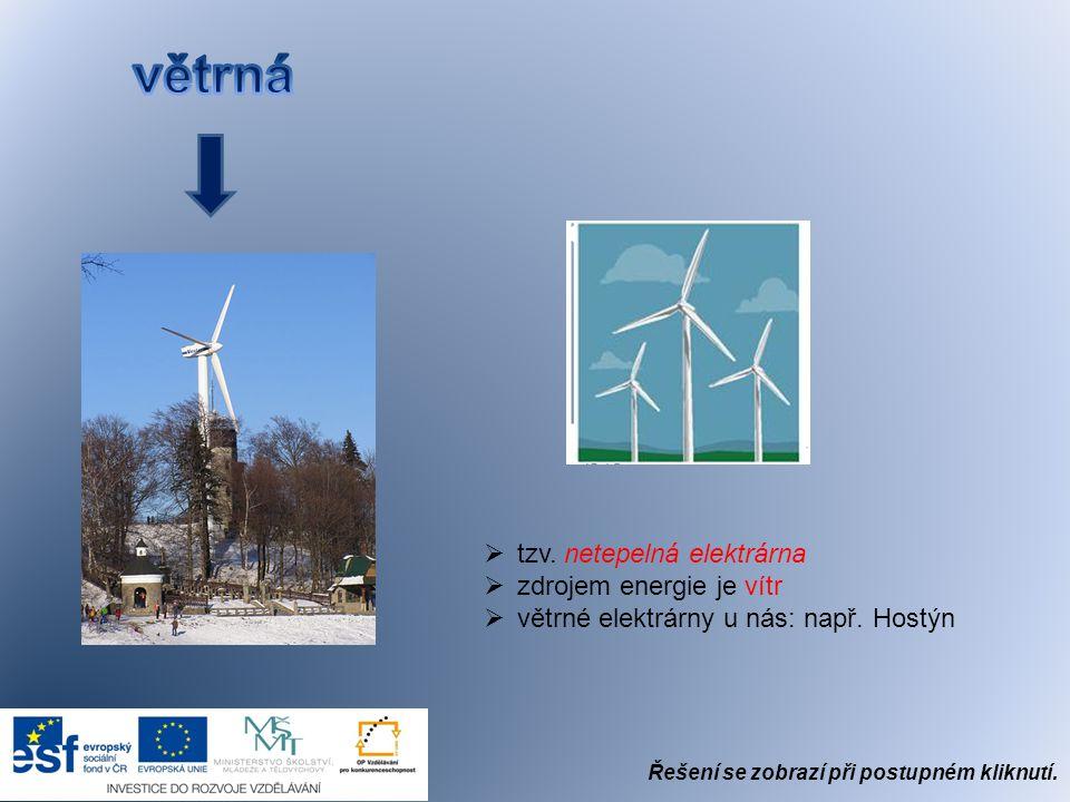 větrná tzv. netepelná elektrárna zdrojem energie je vítr