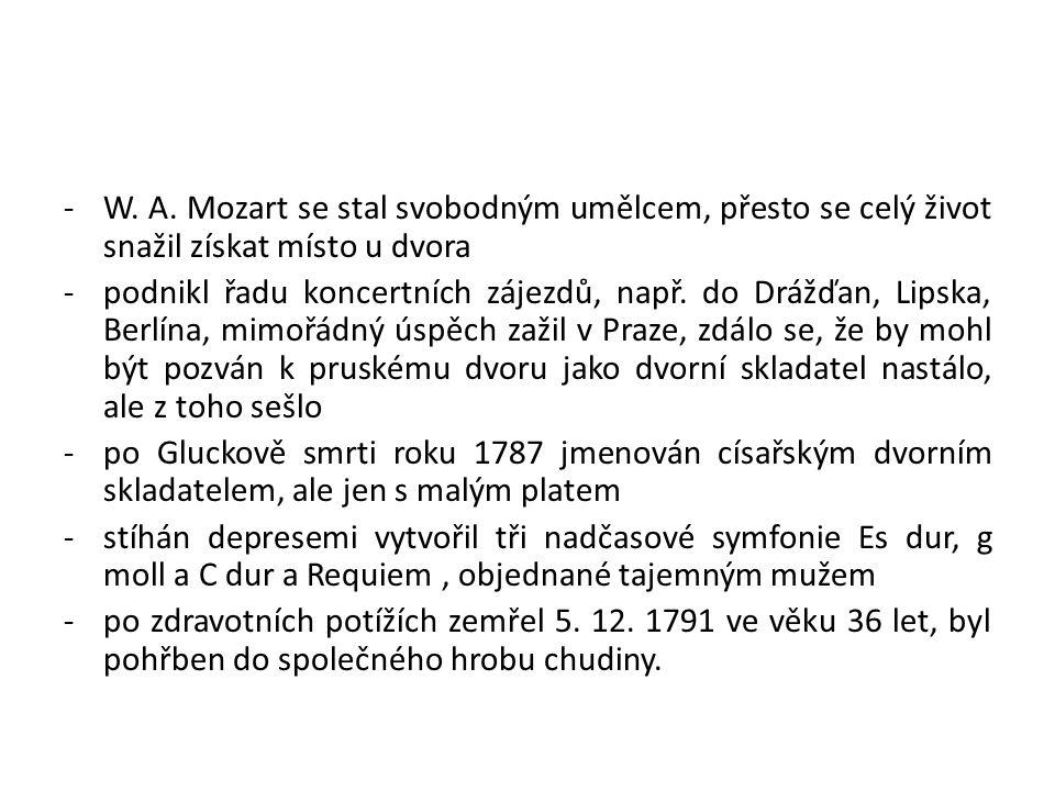 W. A. Mozart se stal svobodným umělcem, přesto se celý život snažil získat místo u dvora