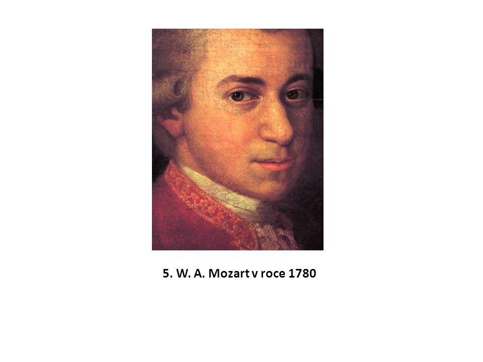 5. W. A. Mozart v roce 1780