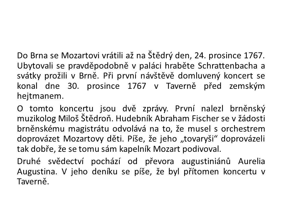 Do Brna se Mozartovi vrátili až na Štědrý den, 24. prosince 1767