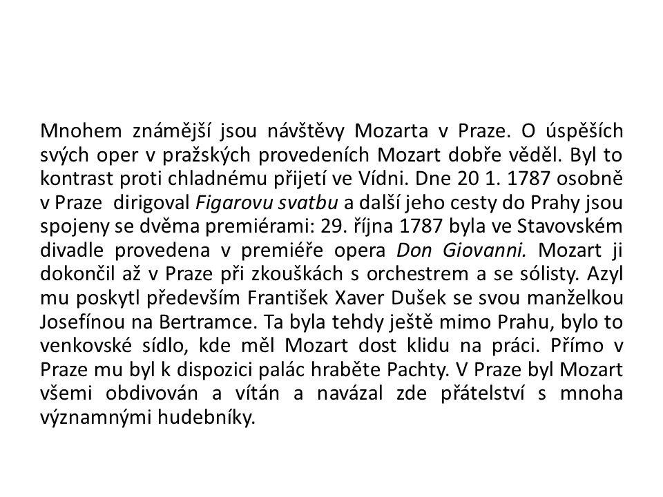 Mnohem známější jsou návštěvy Mozarta v Praze
