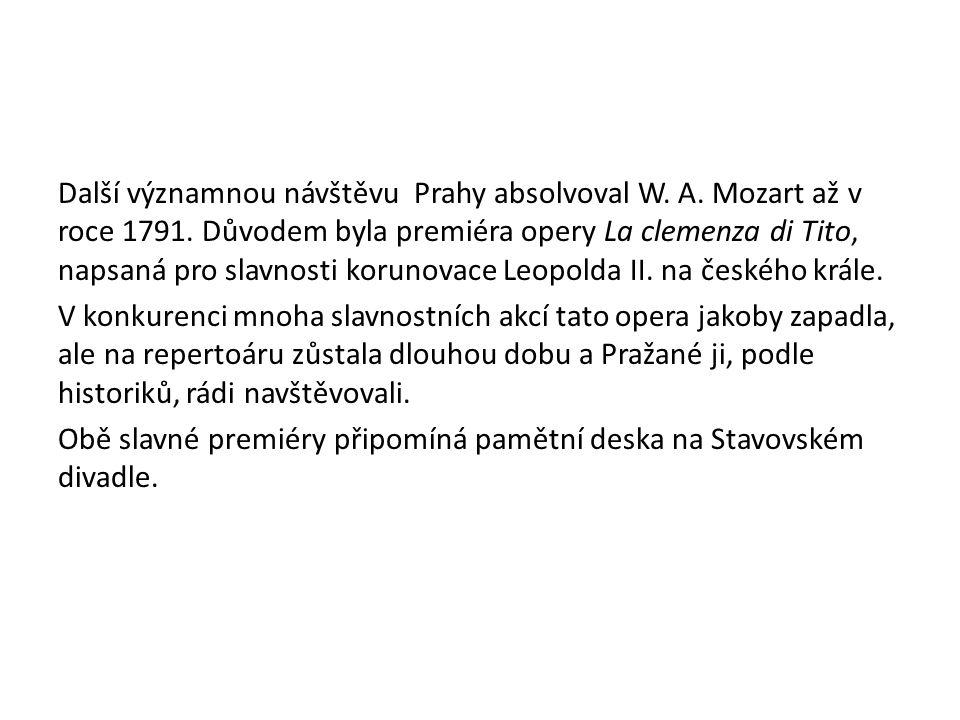 Další významnou návštěvu Prahy absolvoval W. A. Mozart až v roce 1791