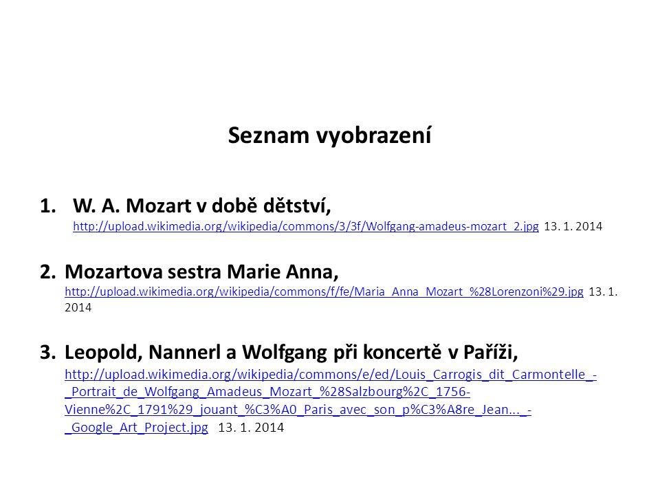 Seznam vyobrazení W. A. Mozart v době dětství, http://upload.wikimedia.org/wikipedia/commons/3/3f/Wolfgang-amadeus-mozart_2.jpg 13. 1. 2014.