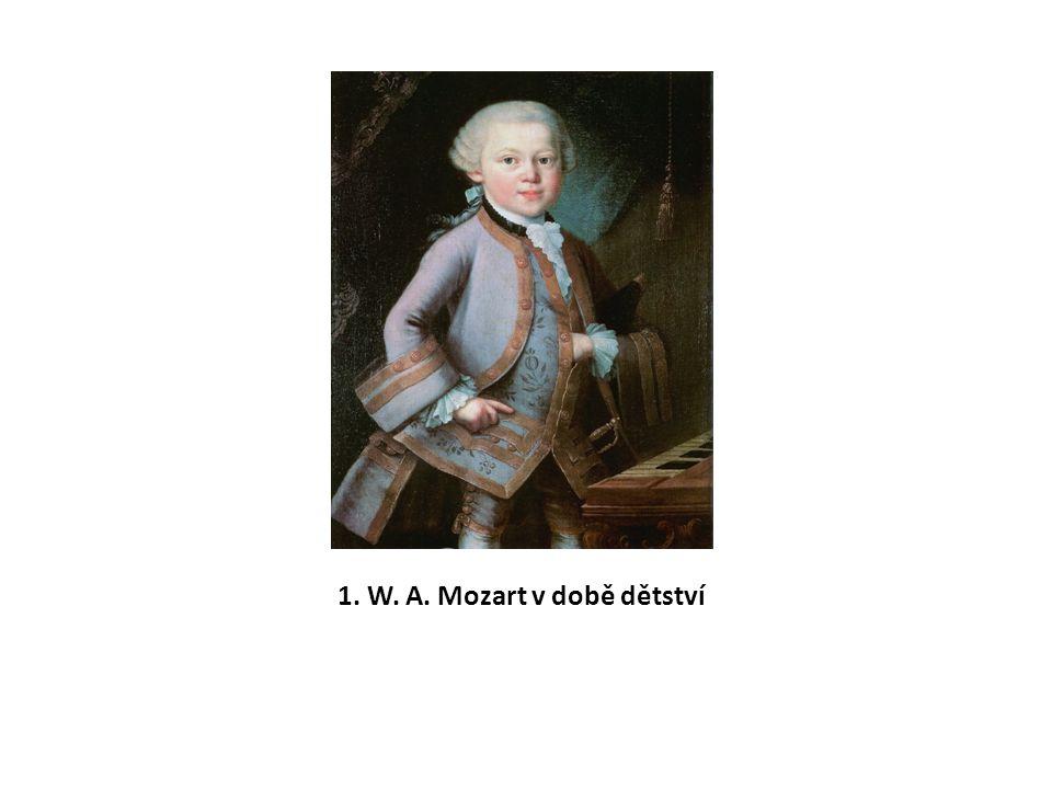 1. W. A. Mozart v době dětství