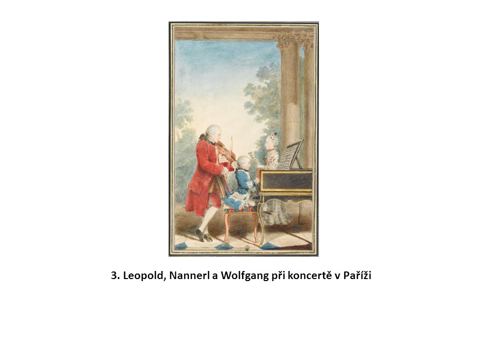 3. Leopold, Nannerl a Wolfgang při koncertě v Paříži