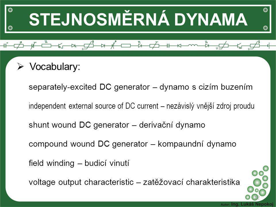 STEJNOSMĚRNÁ DYNAMA Vocabulary: