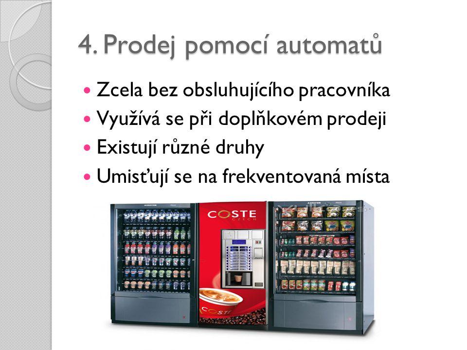 4. Prodej pomocí automatů