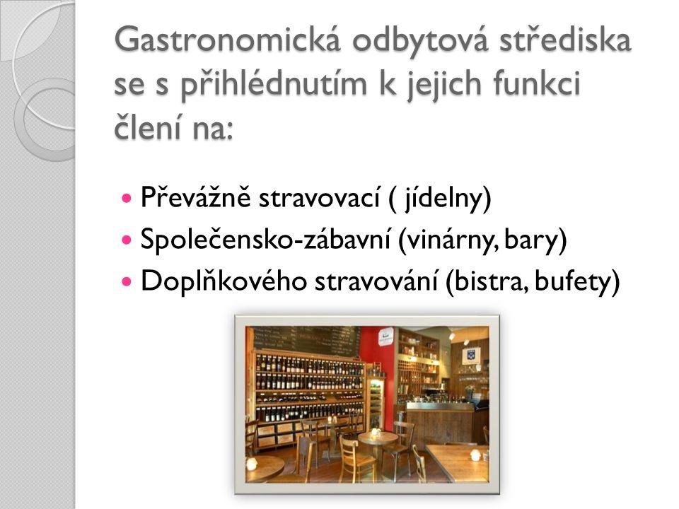 Gastronomická odbytová střediska se s přihlédnutím k jejich funkci člení na: