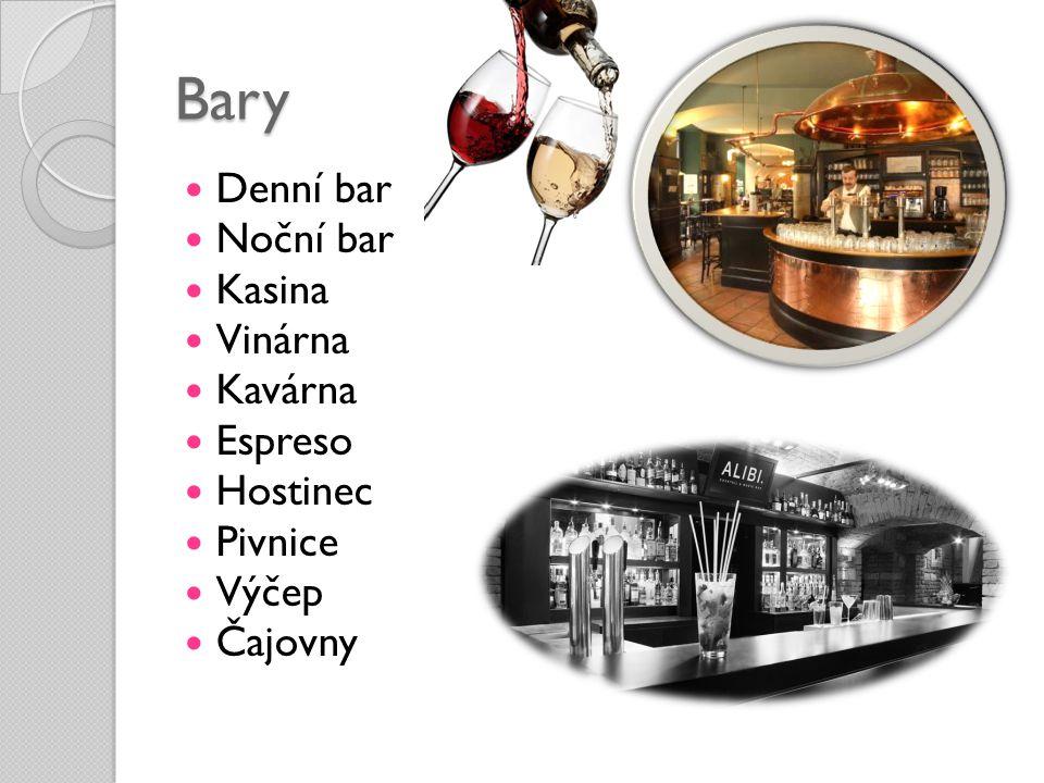 Bary Denní bar Noční bar Kasina Vinárna Kavárna Espreso Hostinec