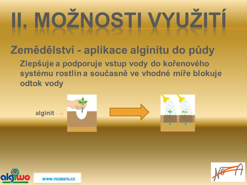 II. MOŽNOSTI VYUŽITÍ Zemědělství - aplikace alginitu do půdy