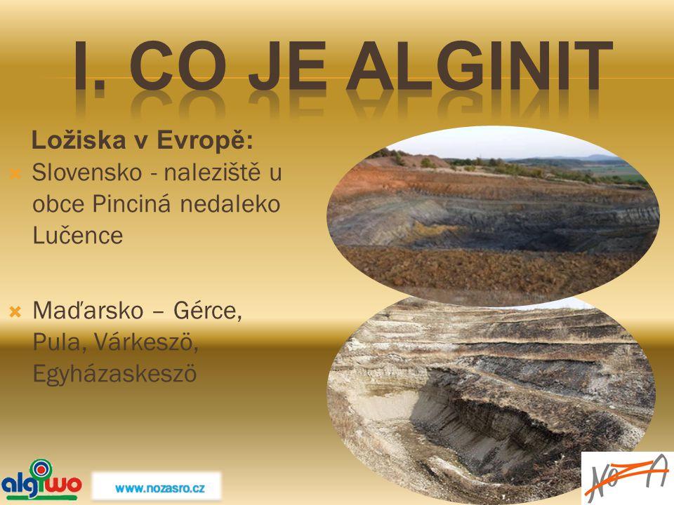 I. Co je Alginit Ložiska v Evropě: