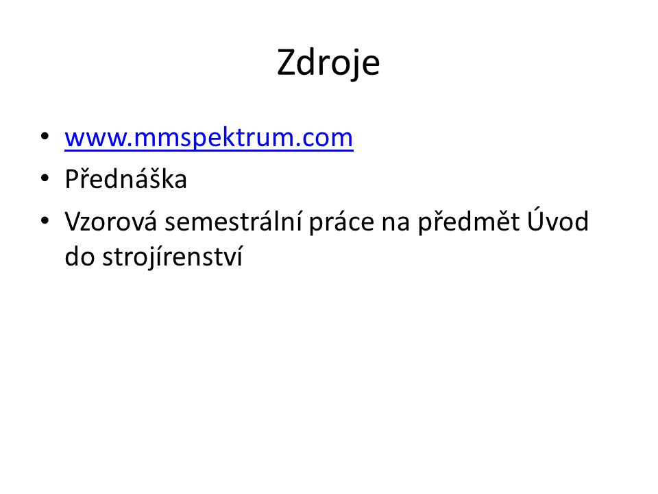 Zdroje www.mmspektrum.com Přednáška