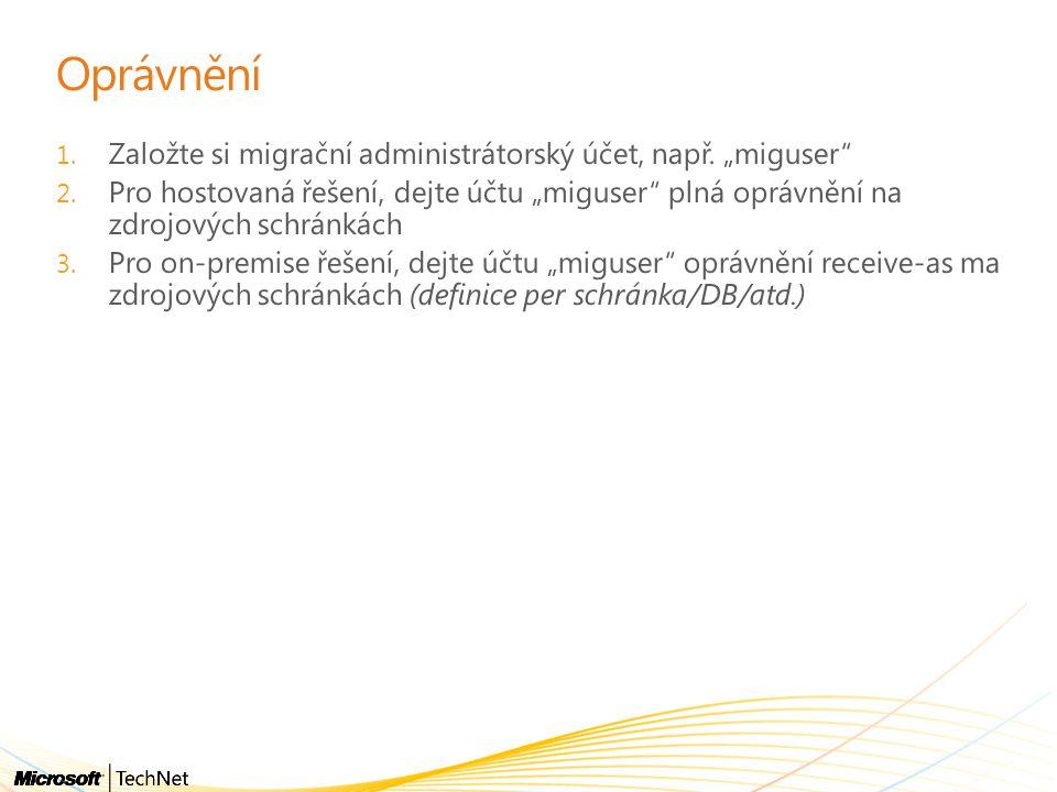 """Oprávnění Založte si migrační administrátorský účet, např. """"miguser"""