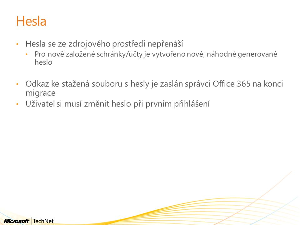 Hesla Hesla se ze zdrojového prostředí nepřenáší