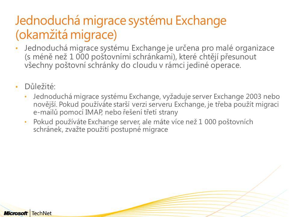 Jednoduchá migrace systému Exchange (okamžitá migrace)