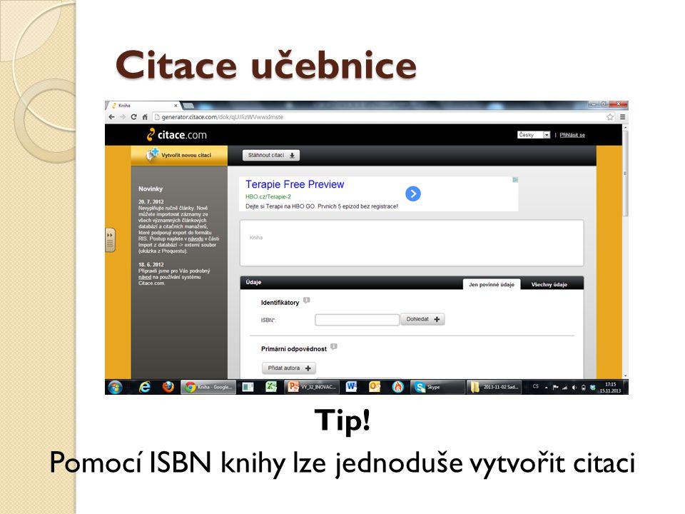Tip! Pomocí ISBN knihy lze jednoduše vytvořit citaci