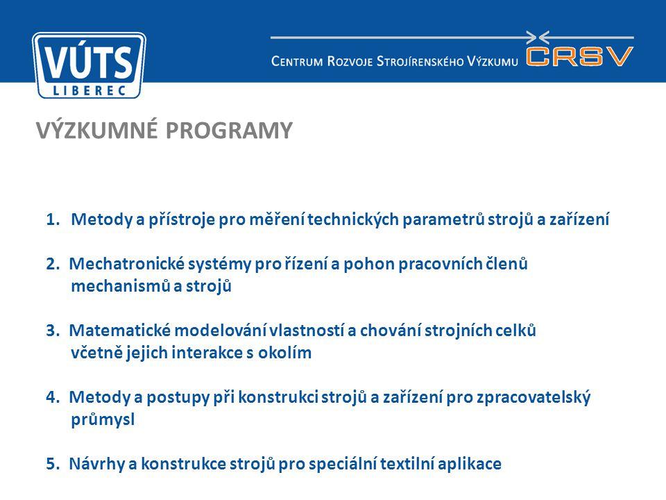 VÝZKUMNÉ PROGRAMY Metody a přístroje pro měření technických parametrů strojů a zařízení.
