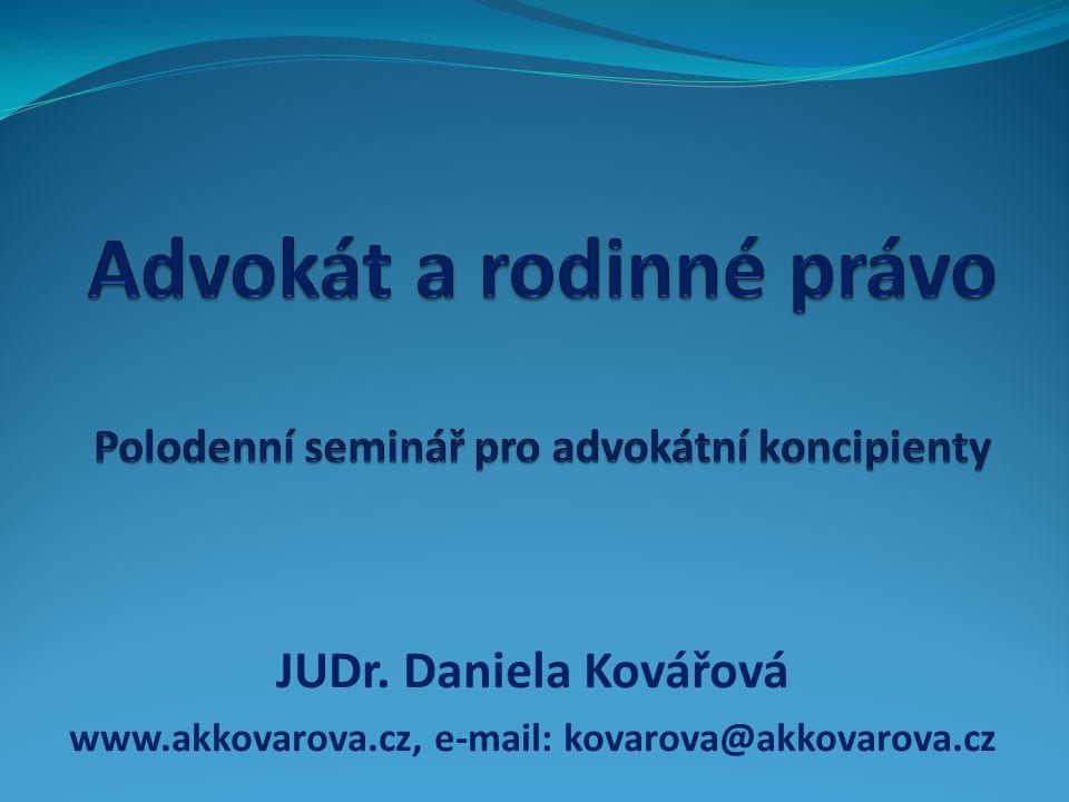 Advokát a rodinné právo Polodenní seminář pro advokátní koncipienty
