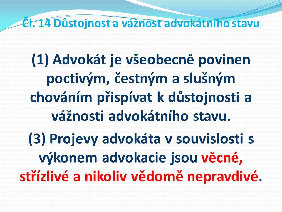 Čl. 14 Důstojnost a vážnost advokátního stavu