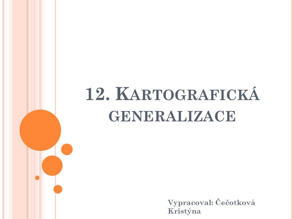 12. Kartografická generalizace