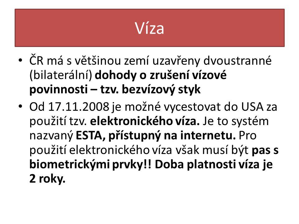 Víza ČR má s většinou zemí uzavřeny dvoustranné (bilaterální) dohody o zrušení vízové povinnosti – tzv. bezvízový styk.