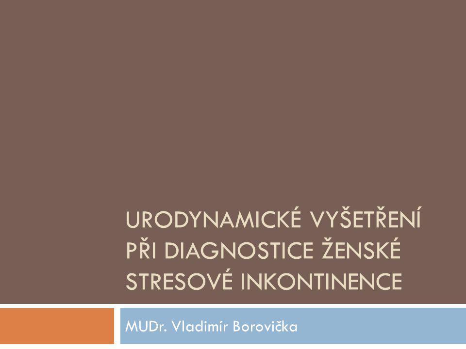 Urodynamické vyšetření při diagnostice ženské stresové inkontinence