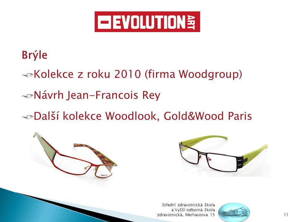 Kolekce z roku 2010 (firma Woodgroup) Návrh Jean-Francois Rey