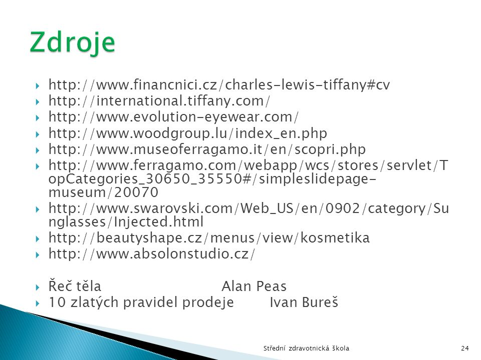 Zdroje http://www.financnici.cz/charles-lewis-tiffany#cv