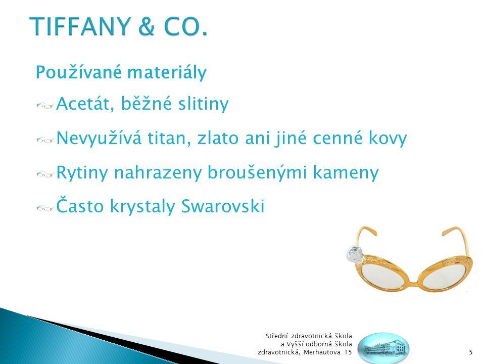 TIFFANY & CO. Používané materiály Acetát, běžné slitiny