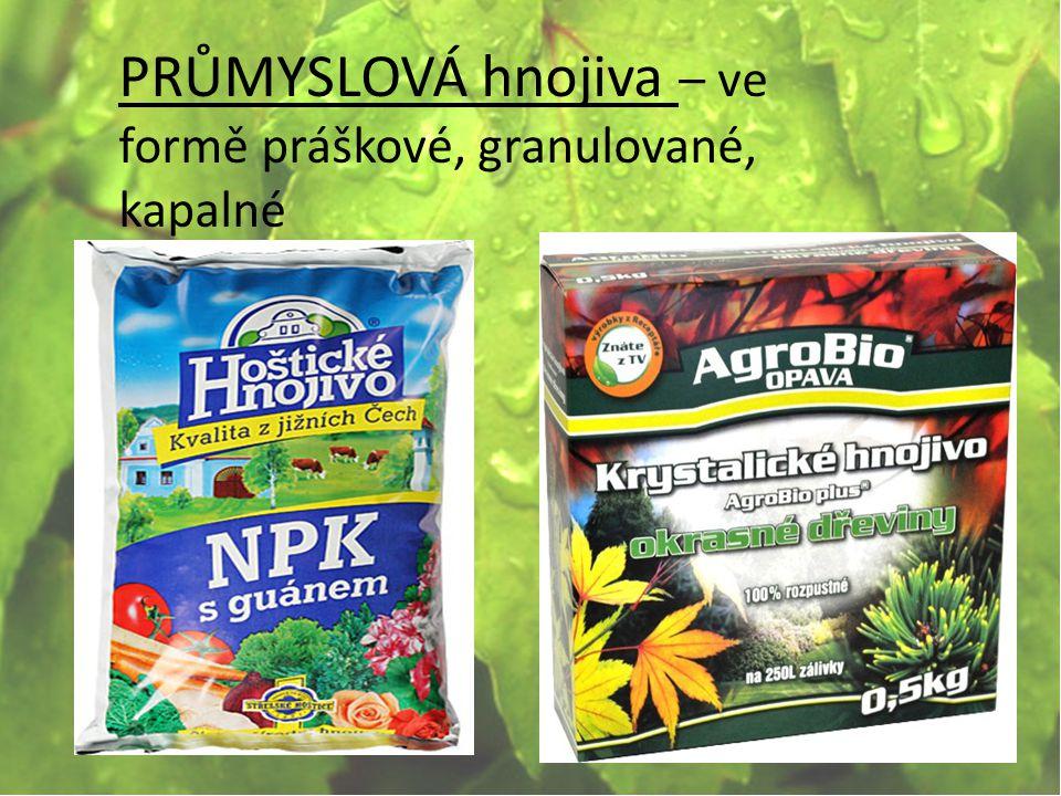 PRŮMYSLOVÁ hnojiva – ve formě práškové, granulované, kapalné