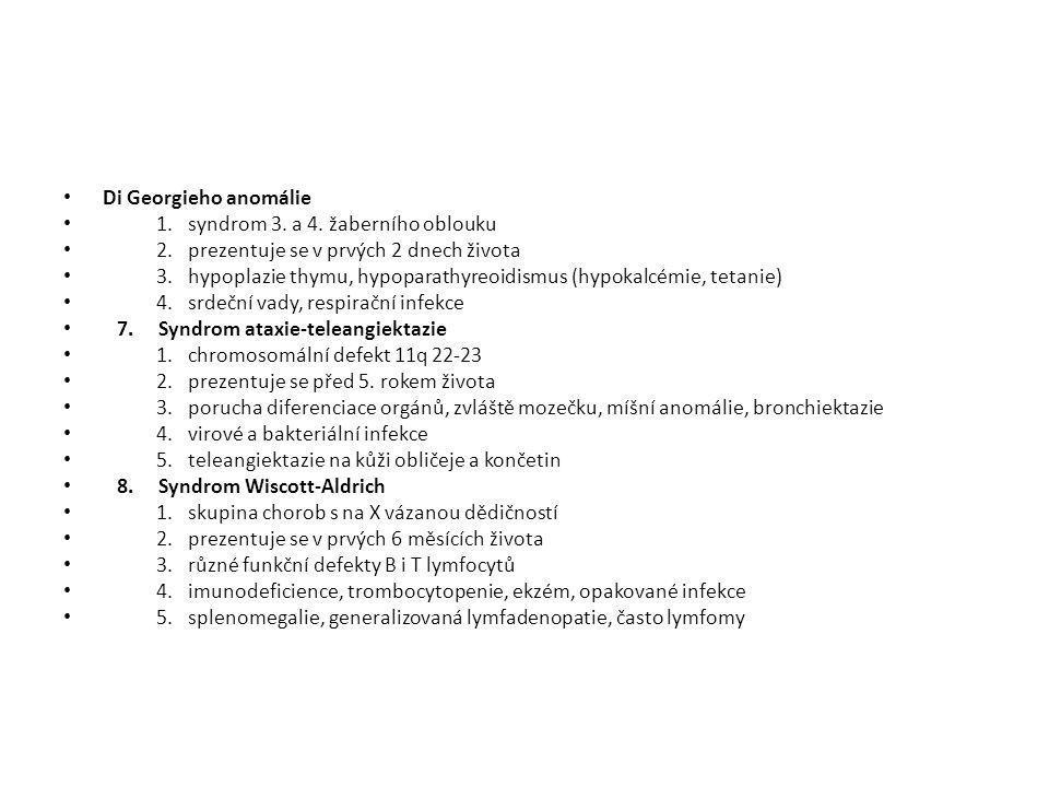 Di Georgieho anomálie 1. syndrom 3. a 4. žaberního oblouku. 2. prezentuje se v prvých 2 dnech života.