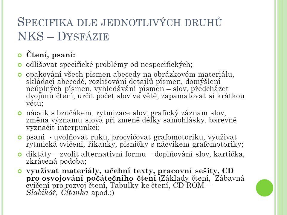 Specifika dle jednotlivých druhů NKS – Dysfázie