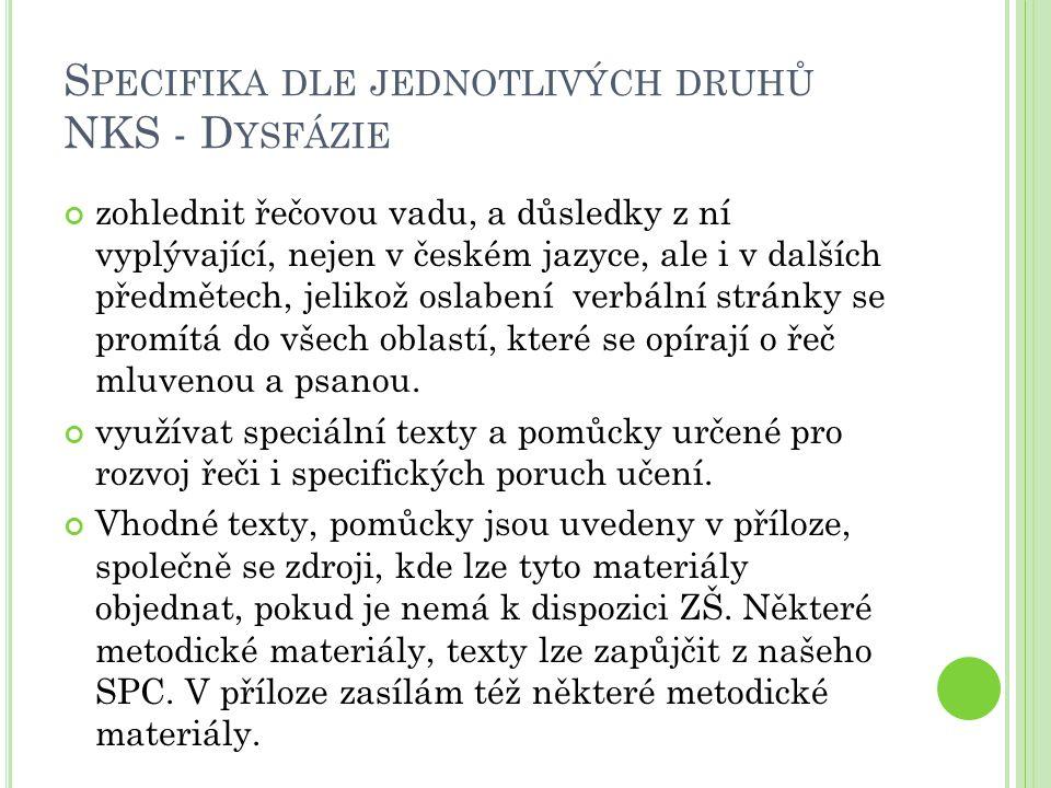 Specifika dle jednotlivých druhů NKS - Dysfázie
