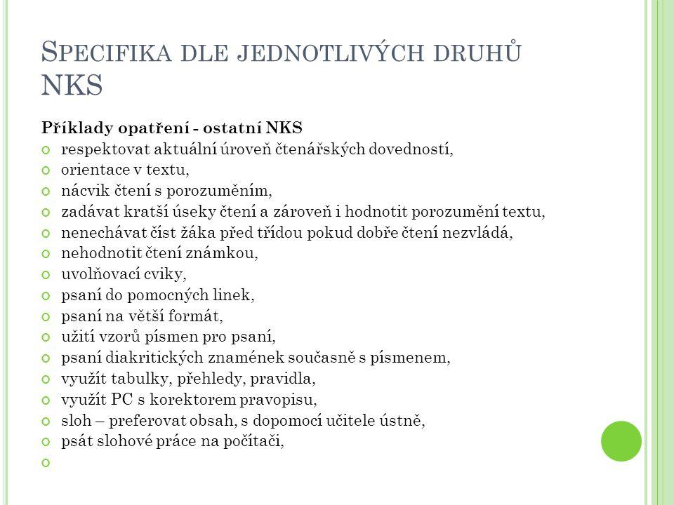 Specifika dle jednotlivých druhů NKS