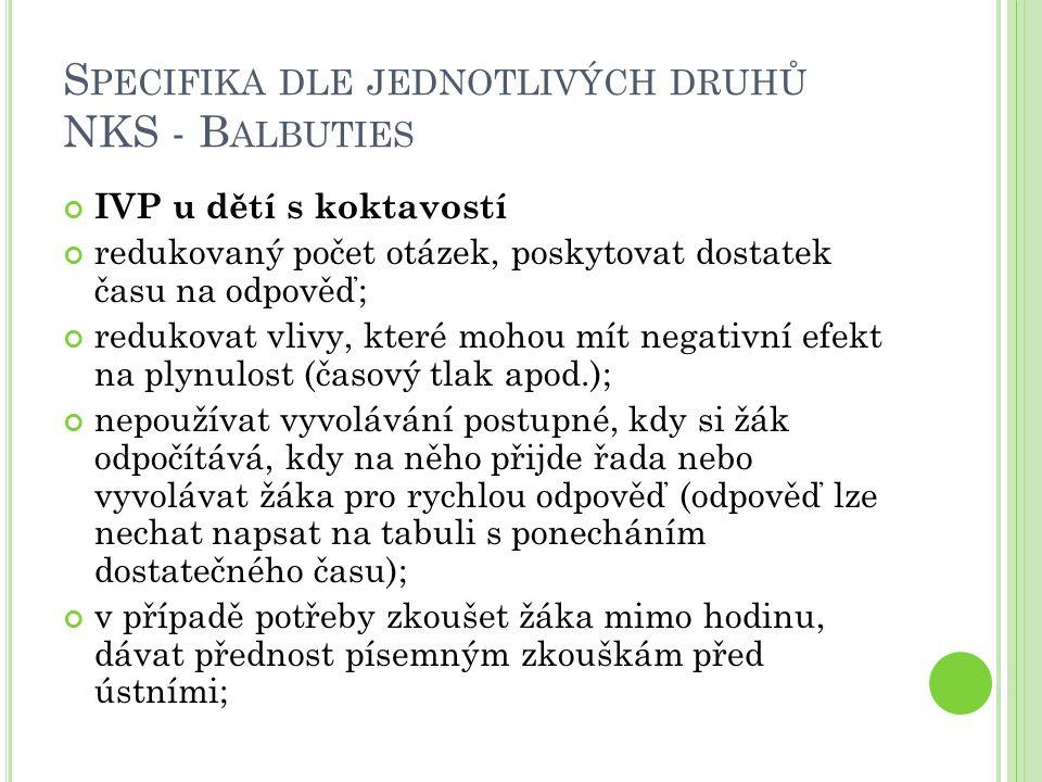 Specifika dle jednotlivých druhů NKS - Balbuties