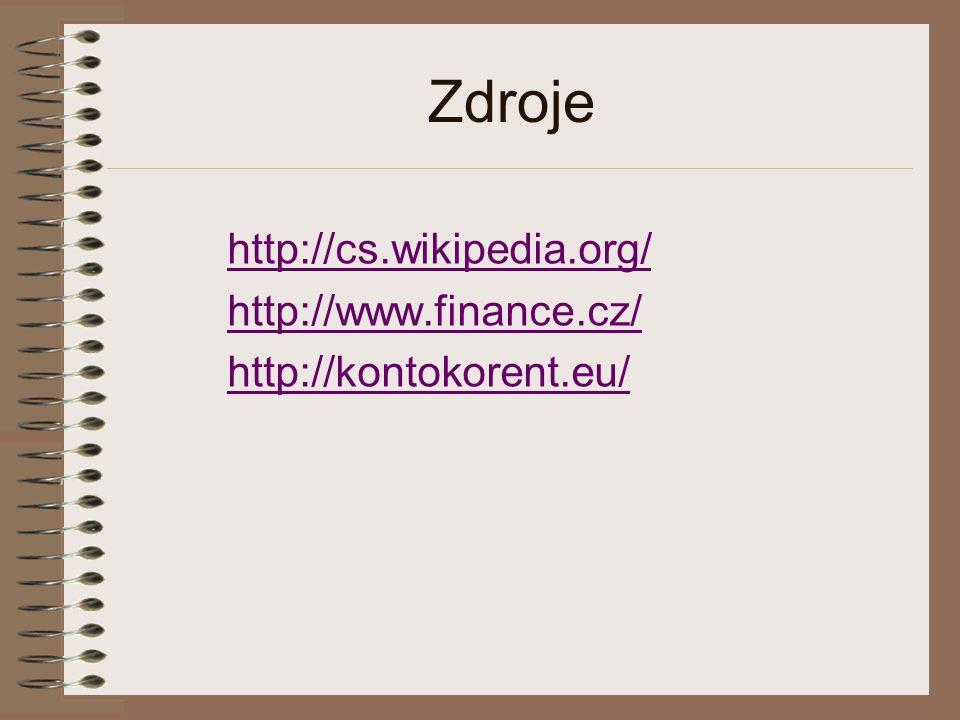 Zdroje http://cs.wikipedia.org/ http://www.finance.cz/