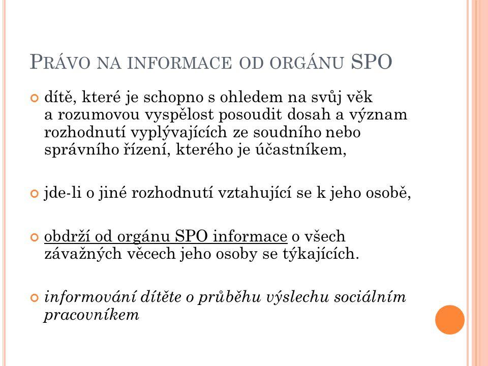 Právo na informace od orgánu SPO