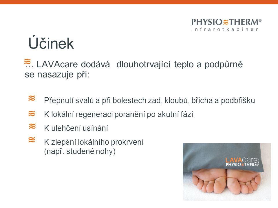 Účinek … LAVAcare dodává dlouhotrvající teplo a podpůrně se nasazuje při: Přepnutí svalů a při bolestech zad, kloubů, břicha a podbřišku.