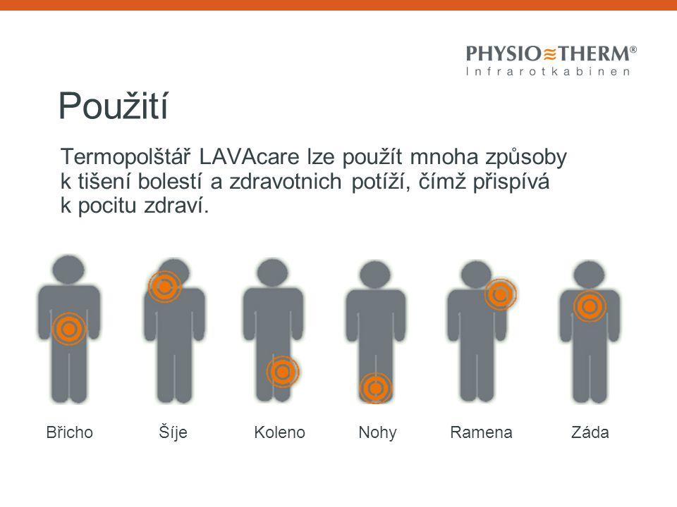 Použití Termopolštář LAVAcare lze použít mnoha způsoby k tišení bolestí a zdravotnich potíží, čímž přispívá k pocitu zdraví.