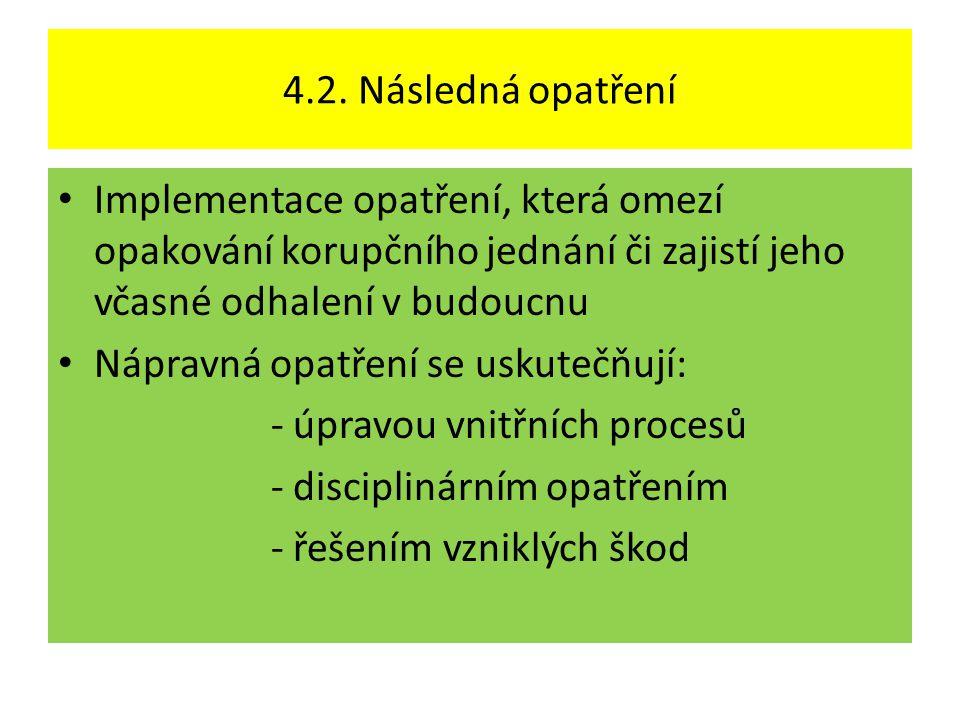 Nápravná opatření se uskutečňují: - úpravou vnitřních procesů