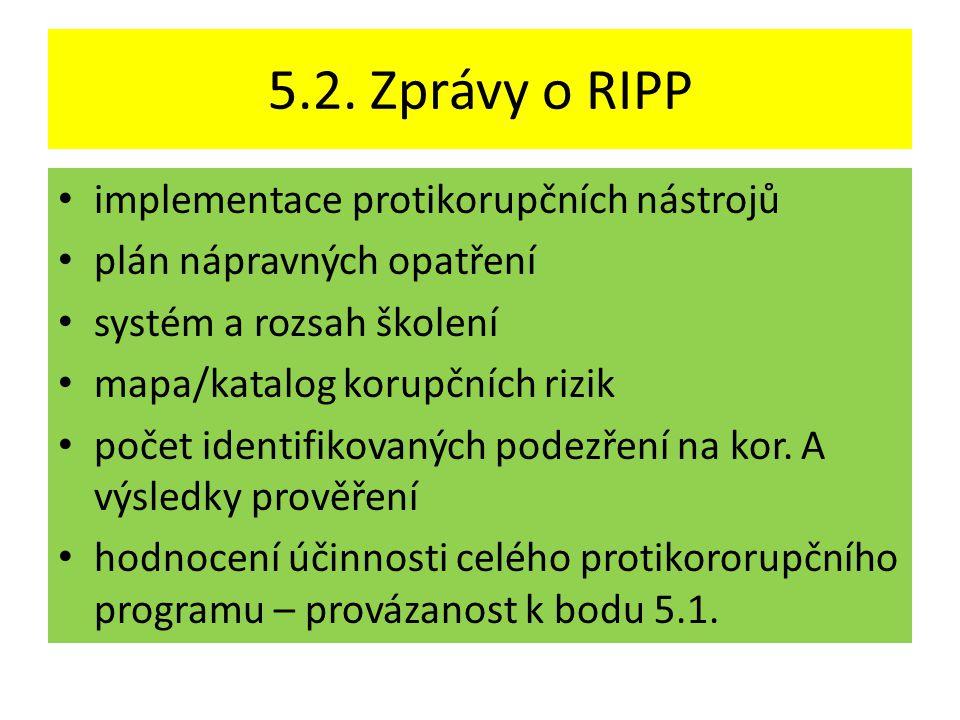 5.2. Zprávy o RIPP implementace protikorupčních nástrojů