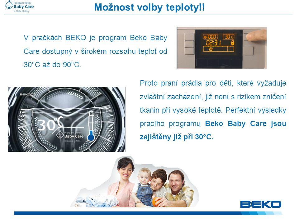 Možnost volby teploty!! V pračkách BEKO je program Beko Baby Care dostupný v širokém rozsahu teplot od 30°C až do 90°C.