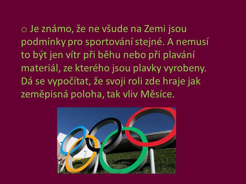 Je známo, že ne všude na Zemi jsou podmínky pro sportování stejné