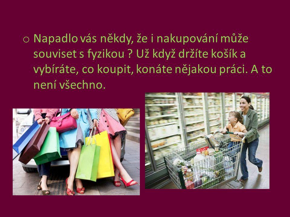 Napadlo vás někdy, že i nakupování může souviset s fyzikou