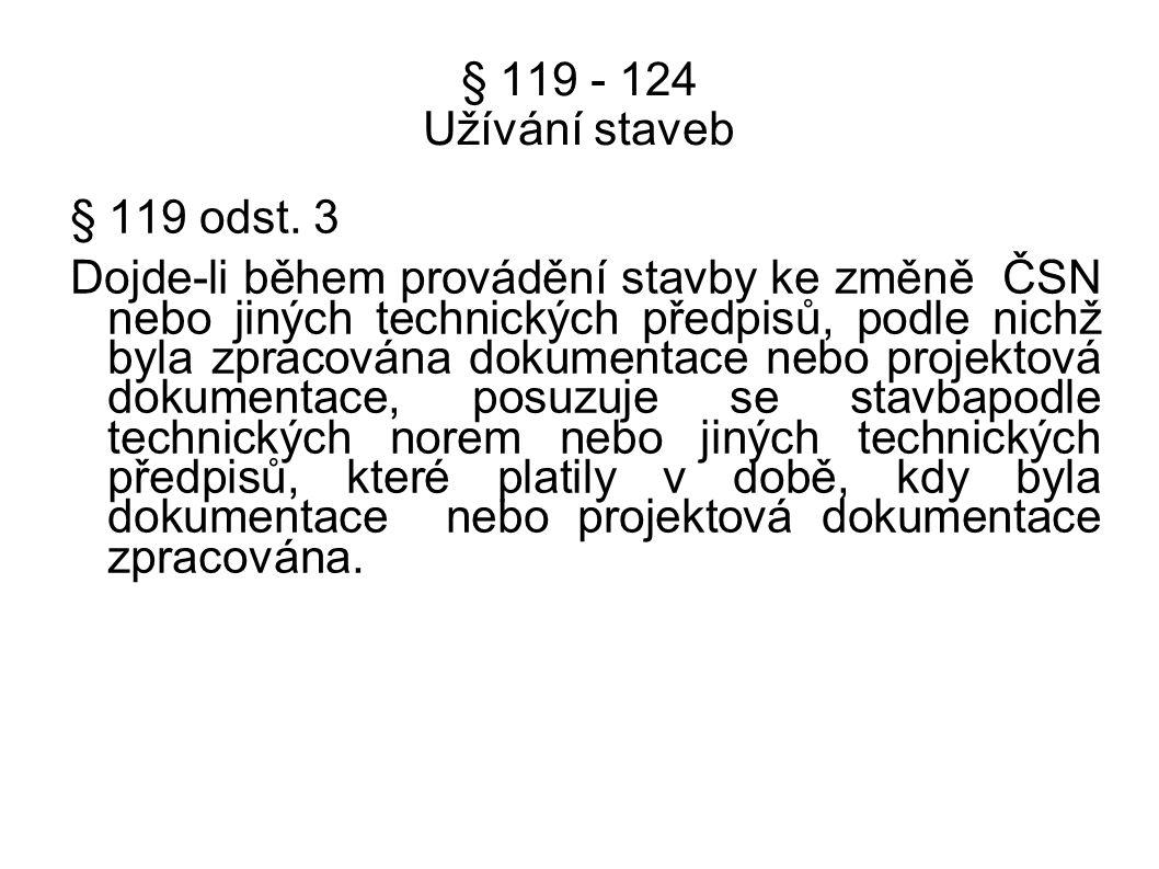 § 119 - 124 Užívání staveb § 119 odst. 3.