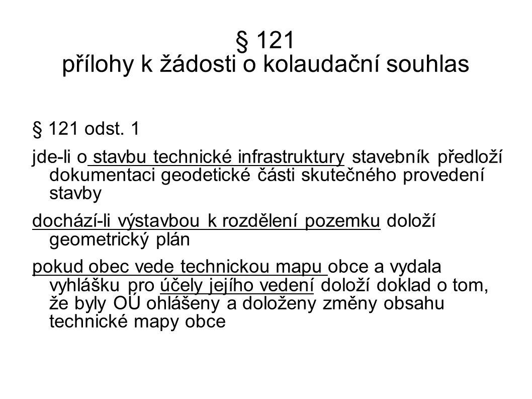 § 121 přílohy k žádosti o kolaudační souhlas