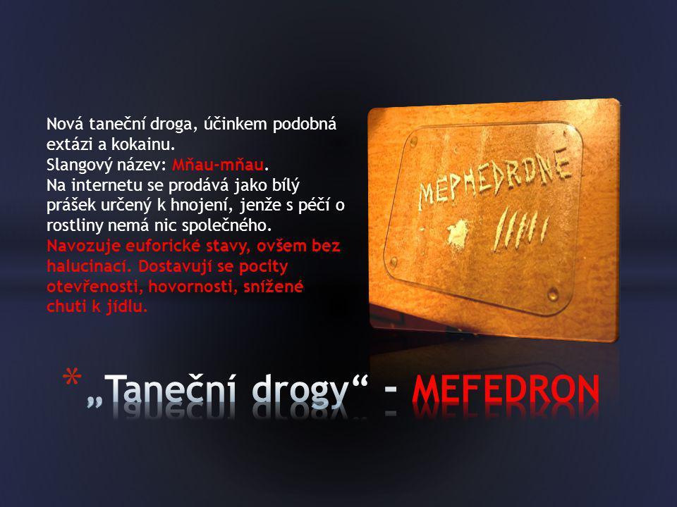 """""""Taneční drogy - MEFEDRON"""