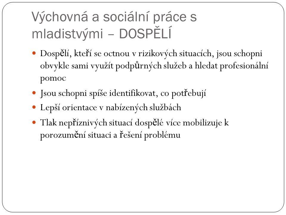 Výchovná a sociální práce s mladistvými – DOSPĚLÍ