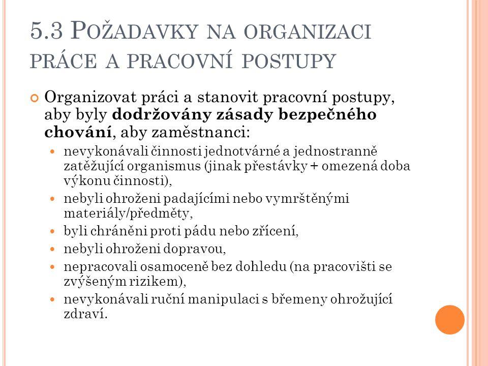 5.3 Požadavky na organizaci práce a pracovní postupy