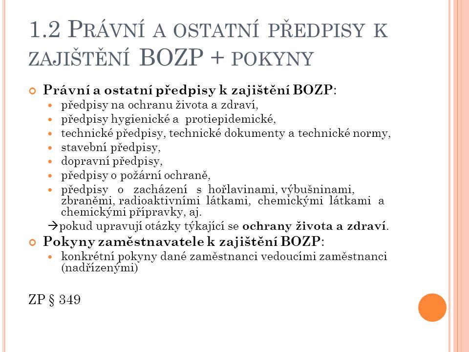 1.2 Právní a ostatní předpisy k zajištění BOZP + pokyny